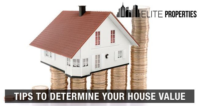 Tips to determine house value