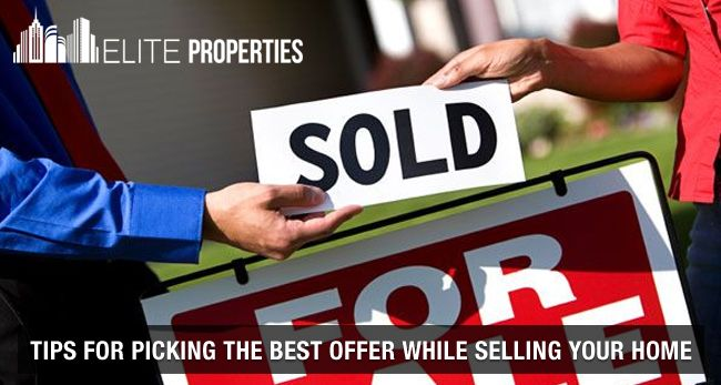 Tips for picking the best offer while selling your home
