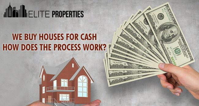we buy houses for cash- how does the process work