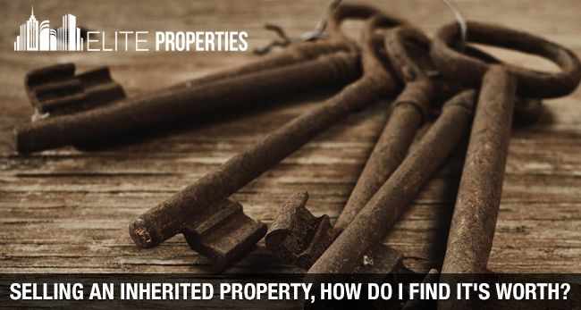 Selling An Inherited Property, How Do I Find It's Worth